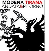 Modena Tirana Andata e Ritorno