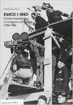 bianco-e-nero-listituto-nazionale-luce-e-limmaginario-del-fascismo-1924-1940
