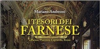 I tesori dei Farnese a Parma, Piacenza, Caprarola, Roma