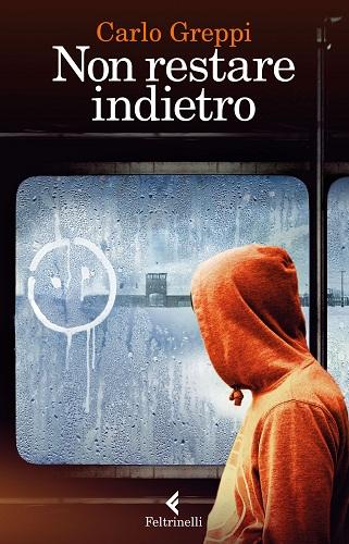 cover di Non restare indietro -Feltrinelli 2016- di Carlo Greppi